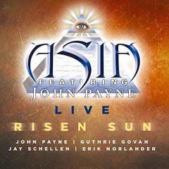 ASIA Featuring John Payne - Live: Risen Sun